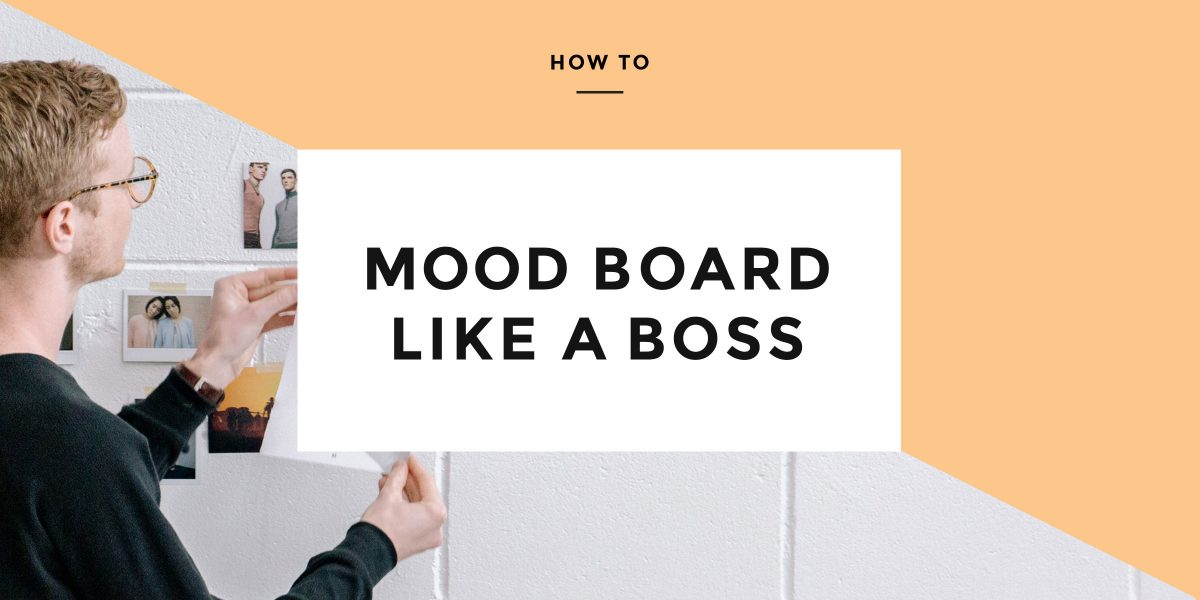 Seeing beyond 'look and feel': How to use a mood board effectively
